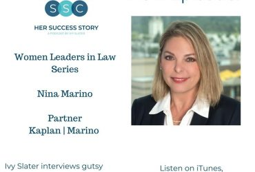 Her Success Story – Founding Partner Nina Marino joins Ivy Slater on her podcast's Women Leaders In Law Series.