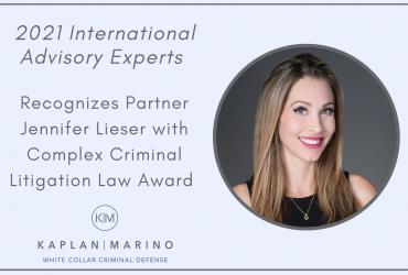 Congratulations to Partner Jennifer Lieser on her recent 2021 Complex Criminal Litigation Law Award from the International Advisory Experts.